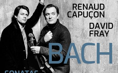 DAVID FRAY & RENAUD CAPUÇON'S NEW ALBUM, BACH: SONATAS, IS AVAILABLE NOW ON ERATO